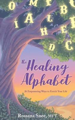The Healing Alphabet by Rossana Snee