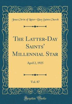 The Latter-Day Saints' Millennial Star, Vol. 87 by Jesus Christ of Latter Church image