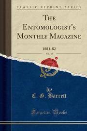 The Entomologist's Monthly Magazine, Vol. 18 by C. G. Barrett image