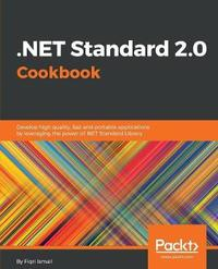 .NET Standard 2.0 Cookbook by Fiqri Ismail image