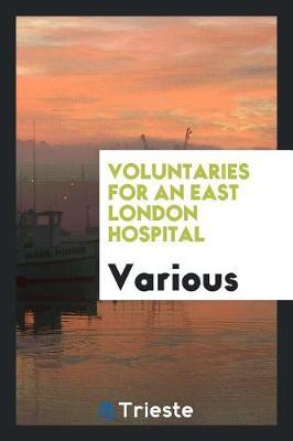 Voluntaries for an East London Hospital by Various ~ image