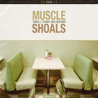 Muscle Shoals: Small Town Big Sound by Various
