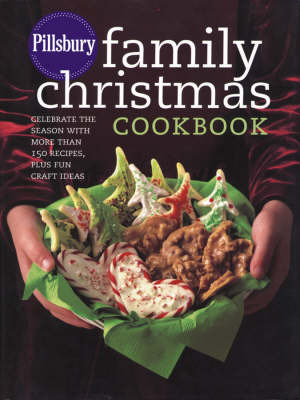 Pillsbury Family Christmas Cookbook: Celebrate the Season with More Than 150 Recipes, Plus Fun Craft Ideas image