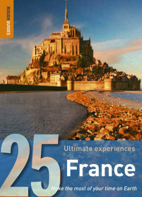 France: 25 Ultimate Experiences by Rough Guides