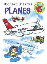 Richard Scarry's Planes Board Book by Richard Scarry