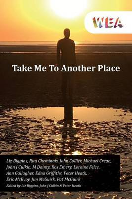Take Me to Another Place by The Rotunda Writers