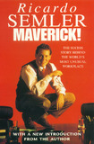 Maverick!: The Success Story Behind the World's Most Unusual Workshop by Ricardo Semler