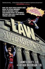 The Law of Superheroes by James Daily