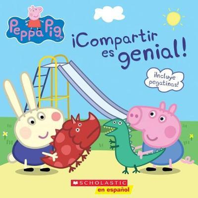 Peppa Pig: compartir Es Genial! (Learning to Share) by Meredith Rusu