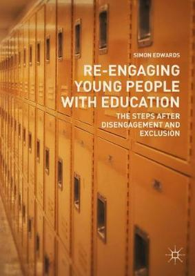 Re-Engaging Young People with Education by Simon Edwards