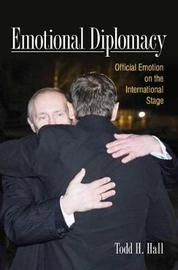 Emotional Diplomacy by Todd H Hall