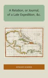 A Relation, or Journal, of a Late Expedition, &c. by Edward Kimber