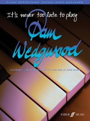 It's never too late to play Pam Wedgwood by Pam Wedgwood image