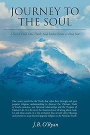 Journey to the Soul by J B O'Ryan