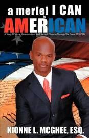 A Mer[e] I Can Is American by Kionne L McGhee