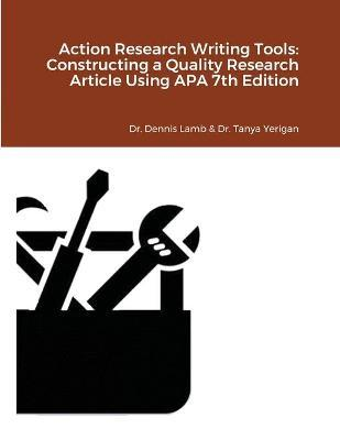 Action Research Writing Tools by Dennis Lamb