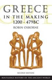 Greece in the Making 1200-479 BC by Robin Osborne