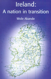 Ireland: A Nation in Transition by Wole Akande image