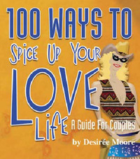 100 Ways to Spice Up Your Love Life by Desire Moore image