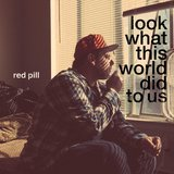 Look What This World Did To Us (LP) by Red Pill