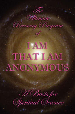 The Ultimate Recovery Program of I Am That I Am Anonymous by * Anonymous image