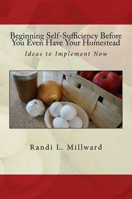 Beginning Self-Sufficiency Before You Even Have Your Homestead by Randi L Millward image