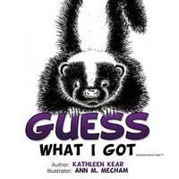 Guess What I Got by Kathleen Kear