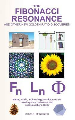 The Fibonacci Resonance and Other New Golden Ratio Discoveries by Clive N. Menhinick