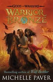 Warrior Bronze (Gods and Warriors Book 5) by Michelle Paver