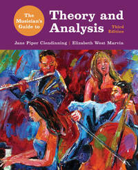 The Musician's Guide to Theory and Analysis 3E with Total Access Registration Card by Jane Piper Clendinning