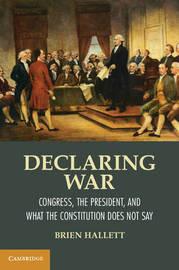 Declaring War by Brien Hallett