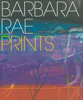 Barbara Rae: Prints by Andrew Lambirth