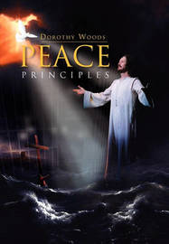 Peace Principles by Dorothy Woods