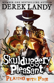 Playing with Fire (Skulduggery Pleasant #2) (UK Ed.) by Derek Landy
