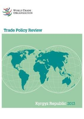Trade Policy Review - Kyrgyz Republic