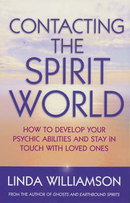 Contacting The Spirit World by Linda Williamson