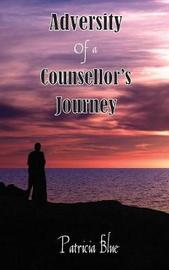 Adversity of a Counsellor's Journey by Patricia Blue image