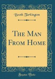 The Man from Home (Classic Reprint) by Booth Tarkington image
