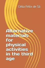 Alternative Materials for Physical Activities in the Third Age by Celia Felix de Sa