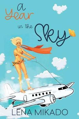 A Year in the Sky by Lena Mikado