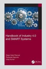Handbook of Industry 4.0 and SMART Systems by Diego Galar Pascual