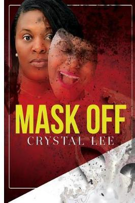 Mask Off by Crystal Lee