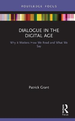 Dialogue in the Digital Age by Patrick Grant