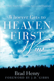 Whoever Gets to Heaven First Wins by Brad Henry image