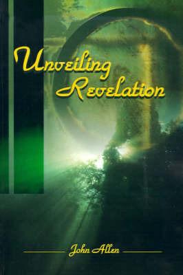 Unveiling Revelation by John Allen image