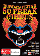 Bubba's Flying 50 Freak Circus on DVD
