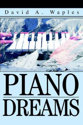 Piano Dreams by David A Waples