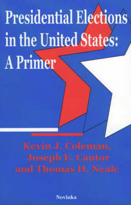 Presidential Elections in the United States by Kevin J. Coleman