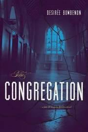 The Congregation by Desiree Bombenon