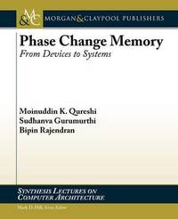 Phase Change Memory by Moinuddin K Qureshi